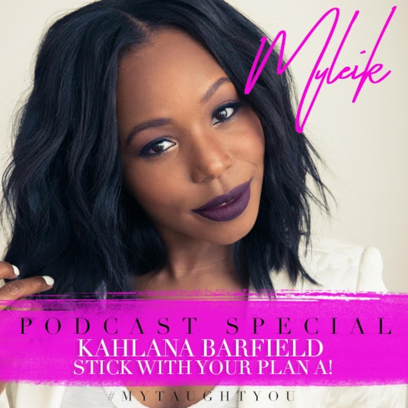 Kahlana Barfield: Stick With Your Plan A!