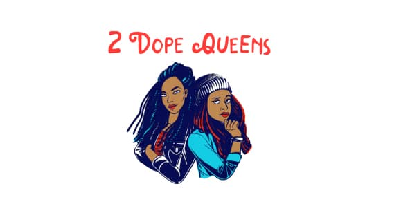 """HBO's '2 Dope Queens' Specials True To Podcast But """"With Makeup And Wig Budget"""" – TCA"""